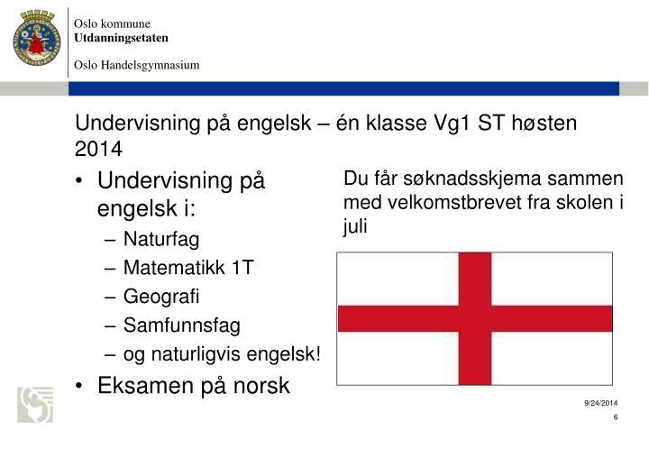 Undervisning på engelsk – én klasse Vg1 ST høsten 2014
