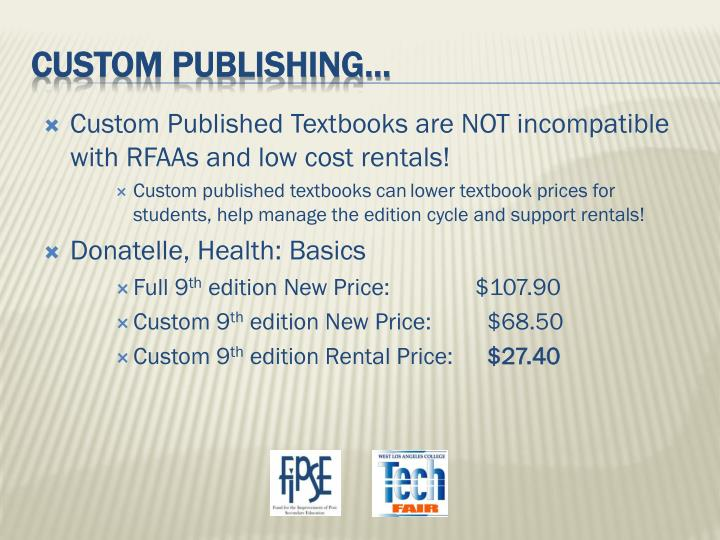 Custom Published Textbooks are NOT incompatible with RFAAs and low cost rentals!