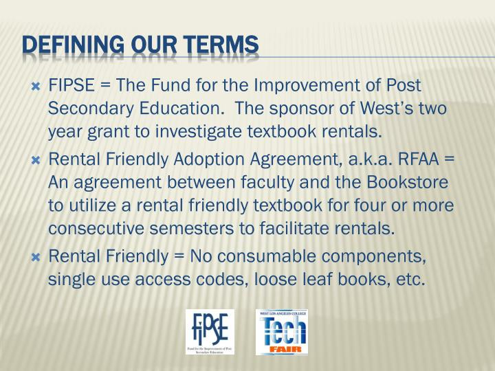 FIPSE = The Fund for the Improvement of Post Secondary Education.  The sponsor of West's two year grant to investigate textbook rentals.