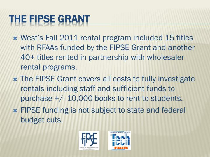 West's Fall 2011 rental program included 15 titles with RFAAs funded by the FIPSE Grant and another 40+ titles rented in partnership with wholesaler rental programs.
