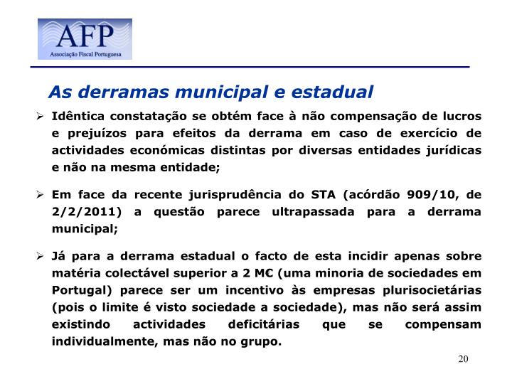 As derramas municipal e estadual