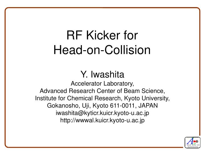 Rf kicker for head on collision
