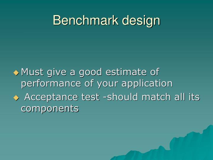 Benchmark design