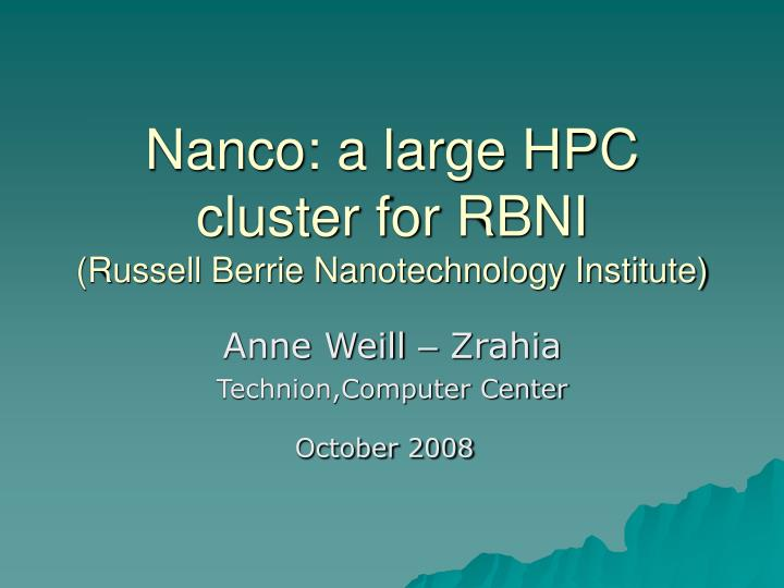 Nanco a large hpc cluster for rbni russell berrie nanotechnology institute