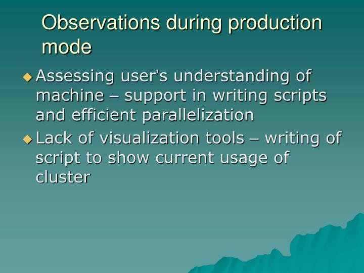 Observations during production mode