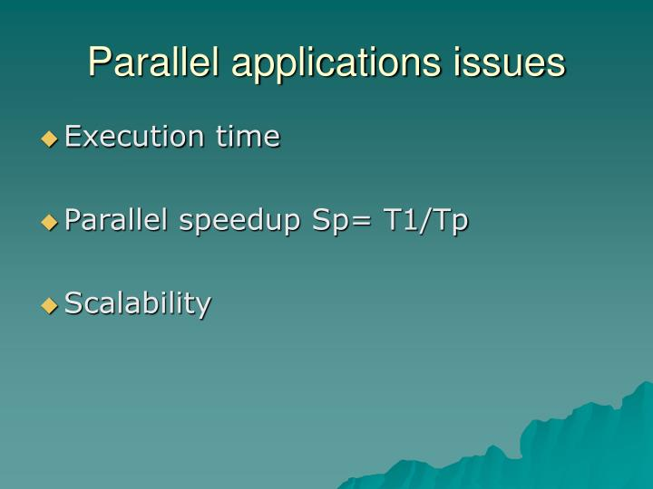 Parallel applications issues