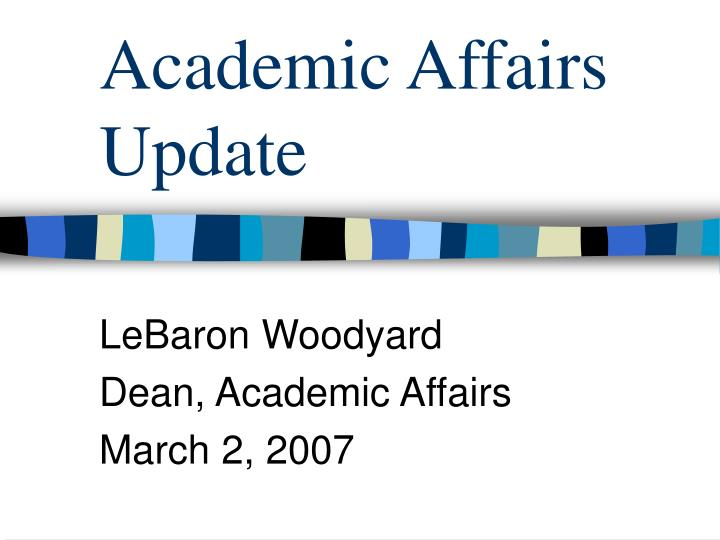 Academic Affairs Update