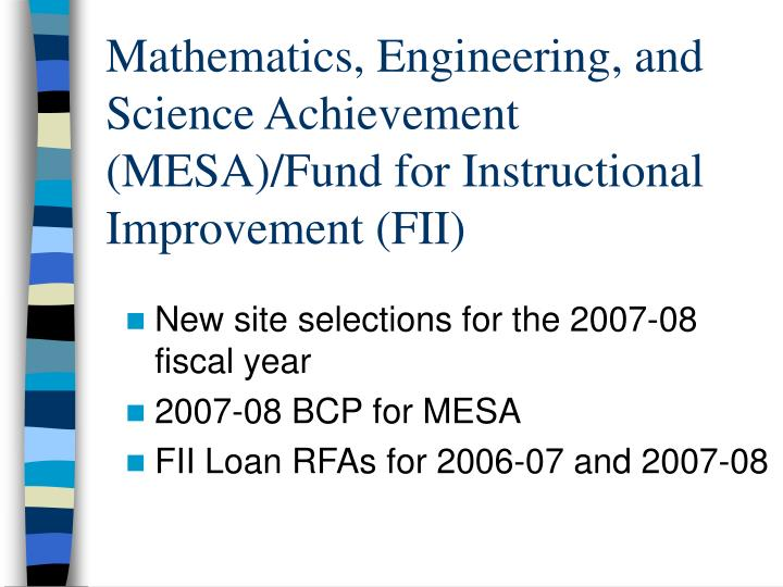 Mathematics, Engineering, and Science Achievement (MESA)/Fund for Instructional Improvement (FII)