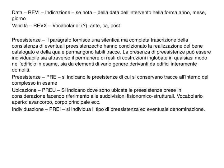 Data – REVI – Indicazione – se nota – della data dell'intervento nella forma anno, mese, giorno