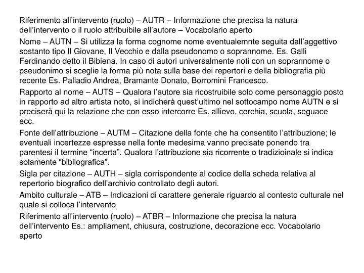 Riferimento all'intervento (ruolo) – AUTR – Informazione che precisa la natura dell'intervento o il ruolo attribuibile all'autore – Vocabolario aperto