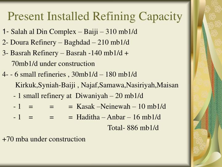 Present Installed Refining Capacity