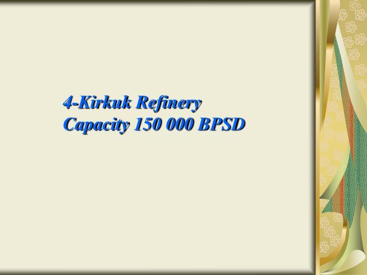 4-Kirkuk Refinery