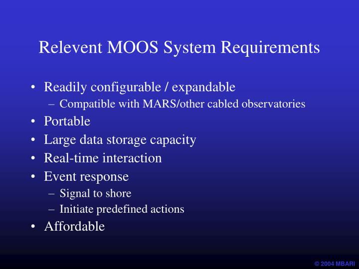 Relevent MOOS System Requirements