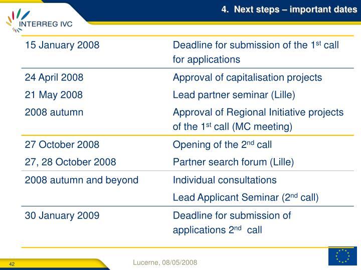 4.  Next steps – important dates