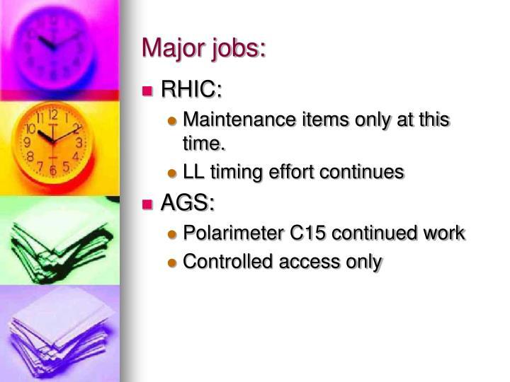 Major jobs: