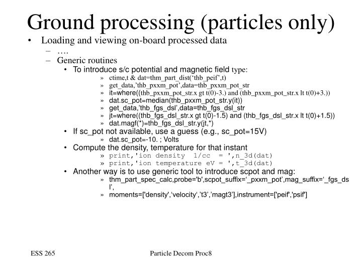 Ground processing (particles only)