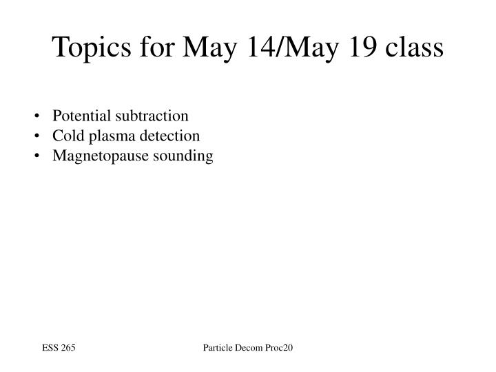 Topics for May 14/May 19 class
