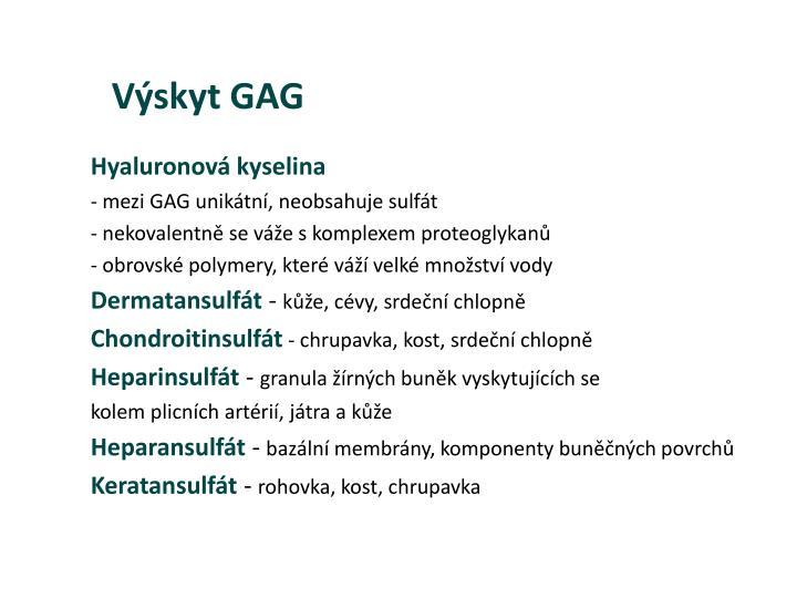 Výskyt GAG