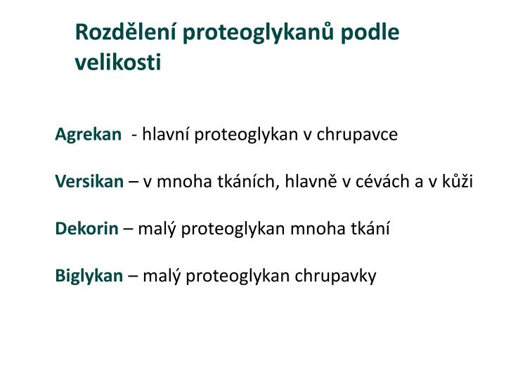 Rozdělení proteoglykanů podle velikosti