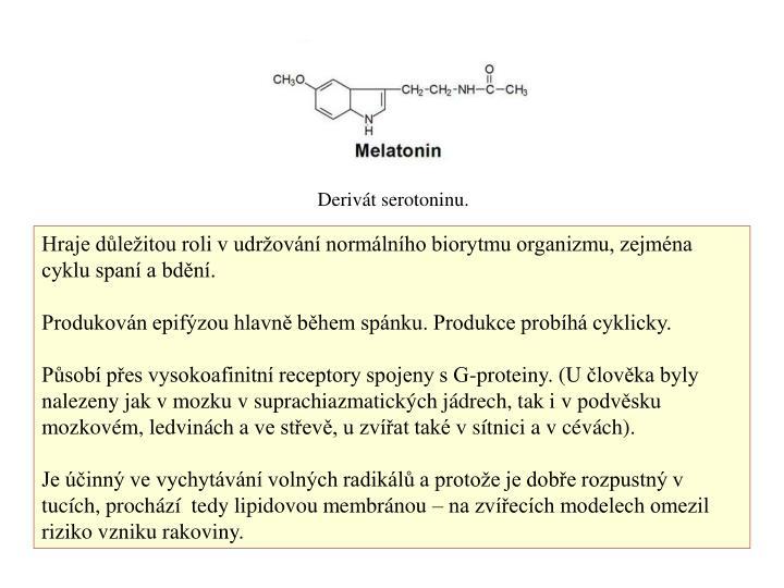 Derivát serotoninu.