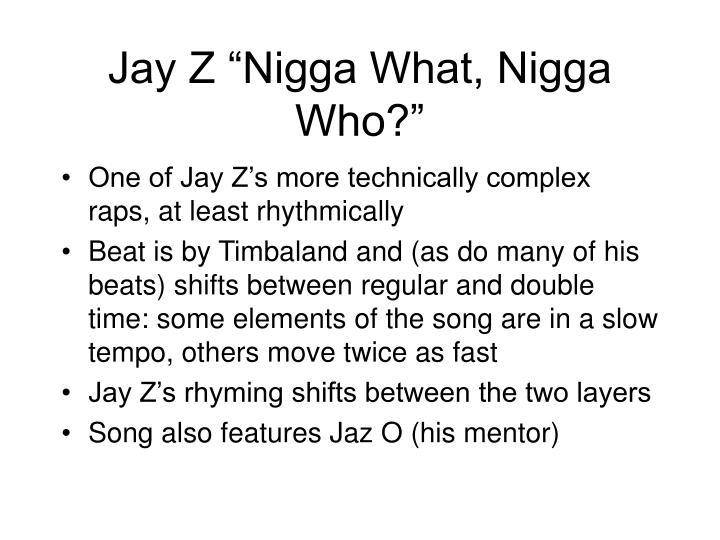 """Jay Z """"Nigga What, Nigga Who?"""""""