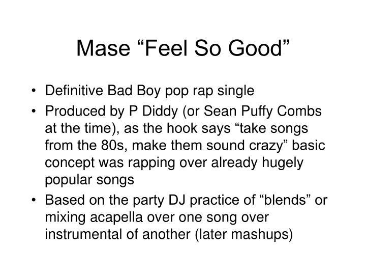 """Mase """"Feel So Good"""""""