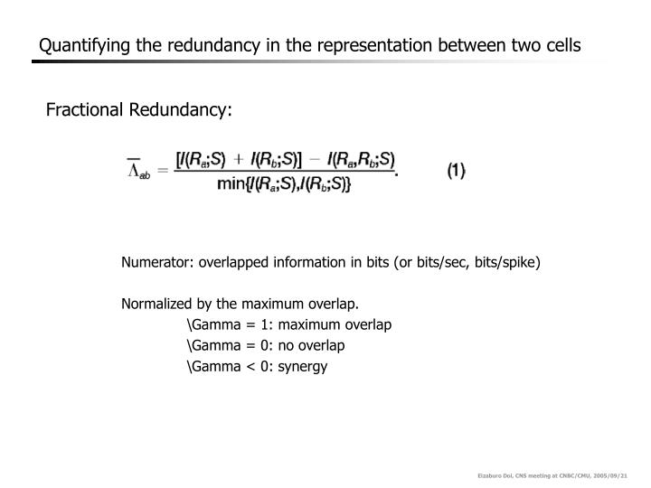 Quantifying the redundancy in the representation between two cells