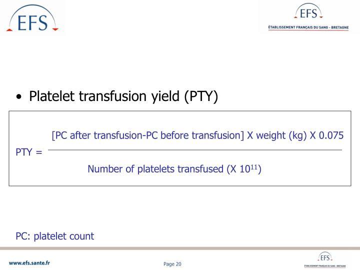 Platelet transfusion yield (PTY)
