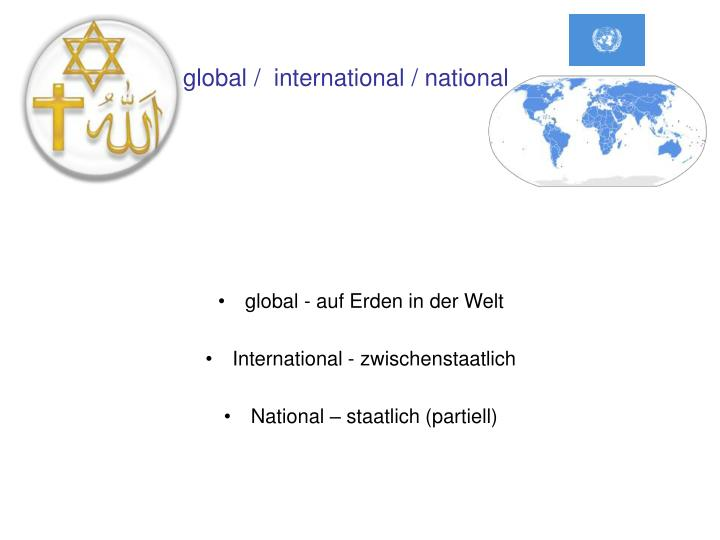 global /  international / national