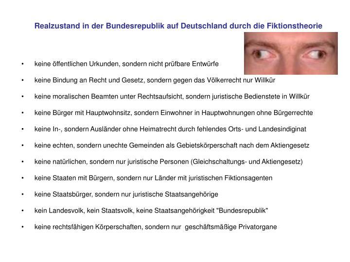 Realzustand in der Bundesrepublik auf Deutschland durch die Fiktionstheorie