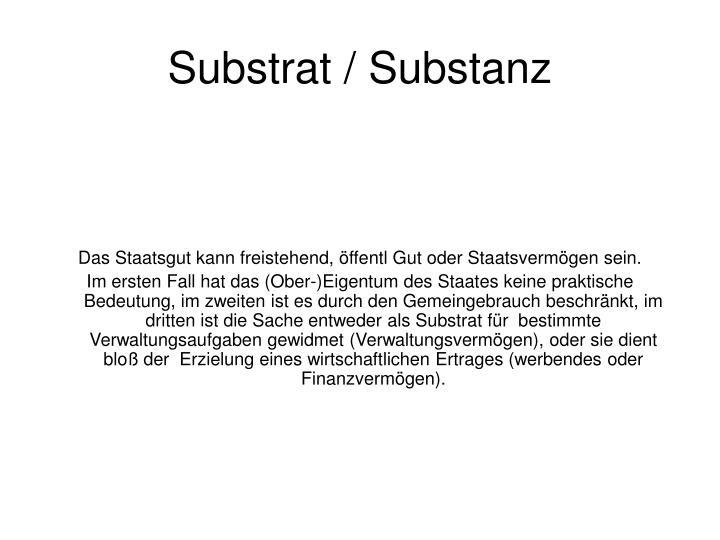 Substrat / Substanz