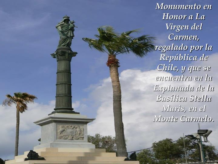 Monumento en Honor a La Virgen del Carmen, regalado por la República de Chile, y que se encuentra en la Explanada de la Basílica Stella Maris, en el Monte Carmelo.