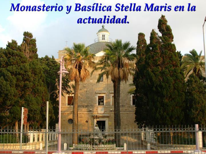 Monasterio y Basílica Stella Maris en la actualidad.