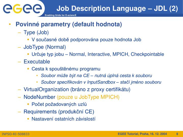 Job Description Language – JDL (2)