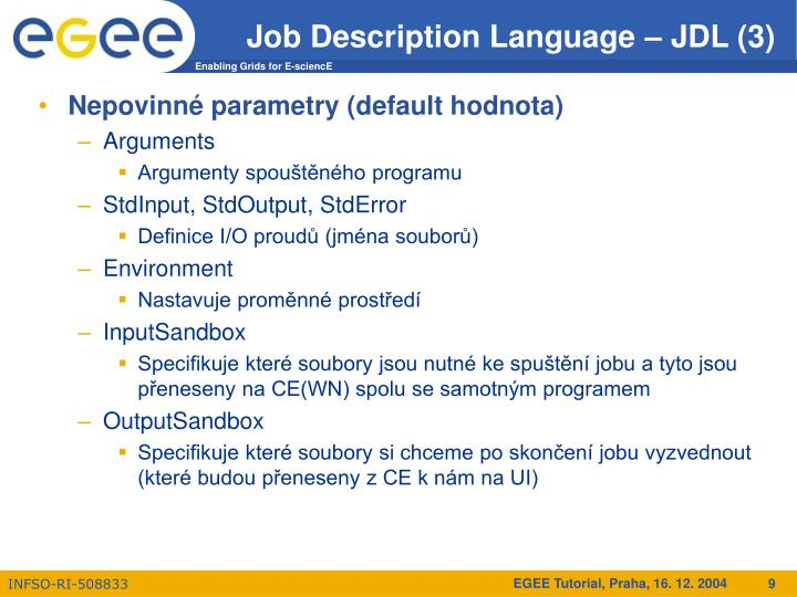 Job Description Language – JDL (3)