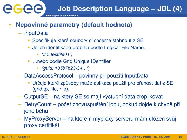 Job Description Language – JDL (4)