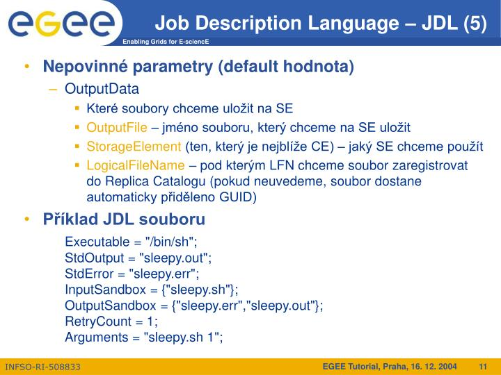 Job Description Language – JDL (5)