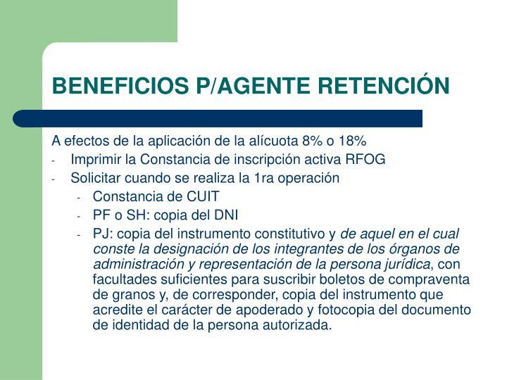 BENEFICIOS P/AGENTE RETENCIÓN