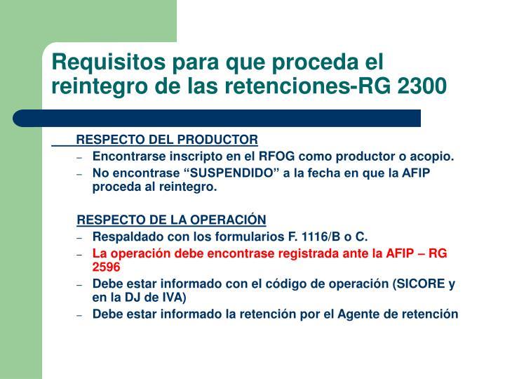 Requisitos para que proceda el reintegro de las retenciones-RG 2300