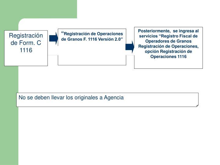 """Posteriormente,  se ingresa al servicios """"Registro Fiscal de Operadores de Granos Registración de Operaciones, opción Registración de Operaciones 1116"""