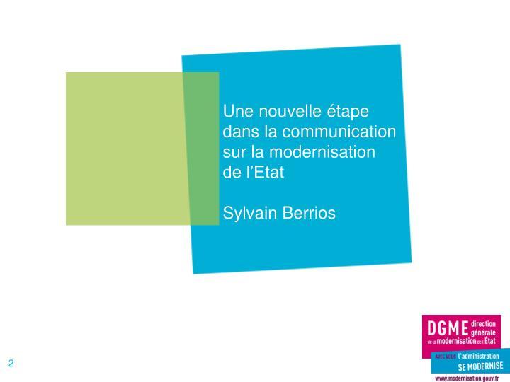 Une nouvelle étape dans la communication sur la modernisation de l'Etat