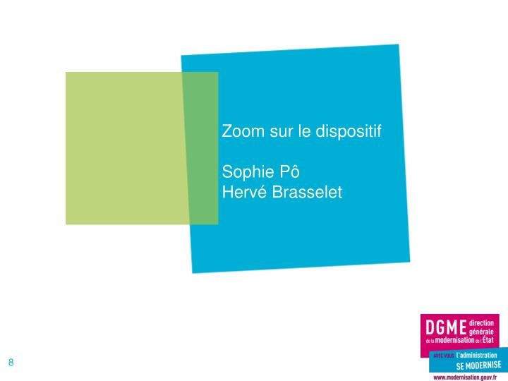 Zoom sur le dispositif