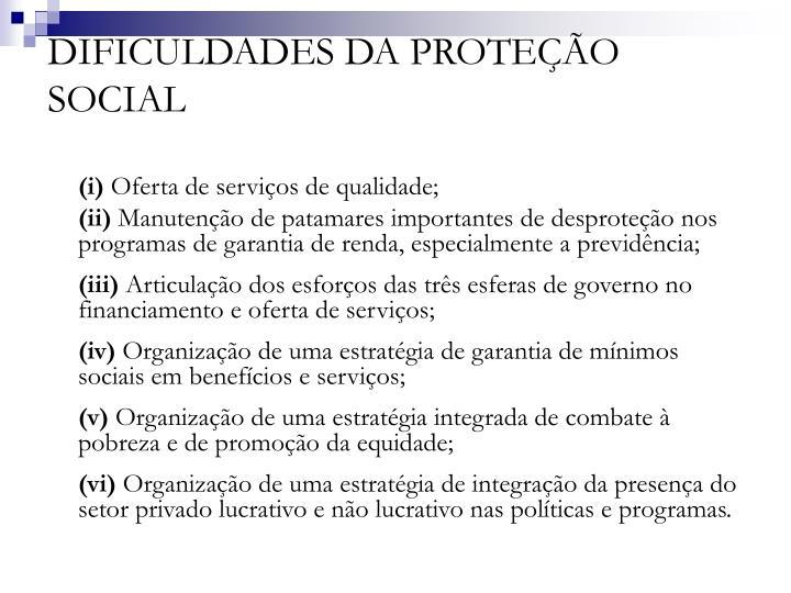 DIFICULDADES DA PROTEÇÃO SOCIAL