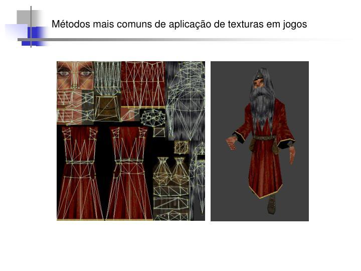 Métodos mais comuns de aplicação de texturas em jogos