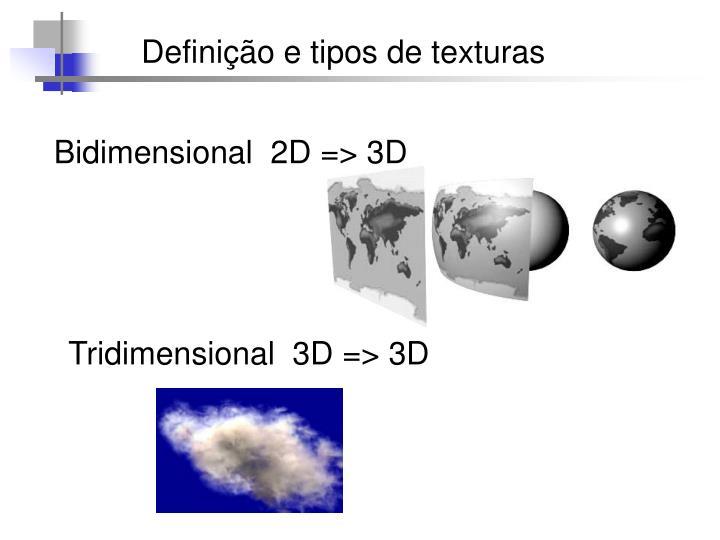 Definição e tipos de texturas