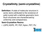 crystallinity semi crystalline