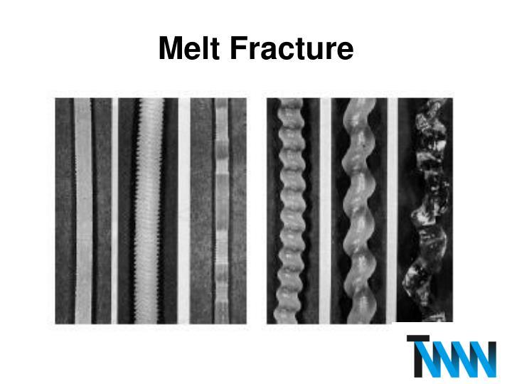 Melt Fracture