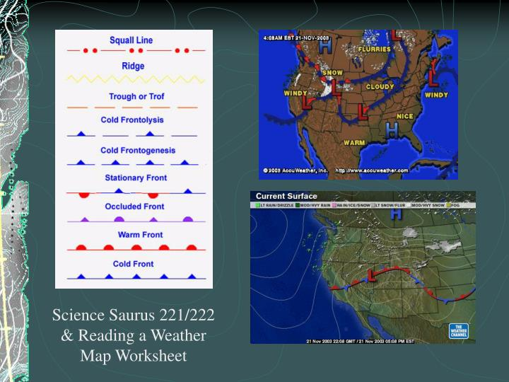 Science Saurus 221/222 & Reading a Weather Map Worksheet