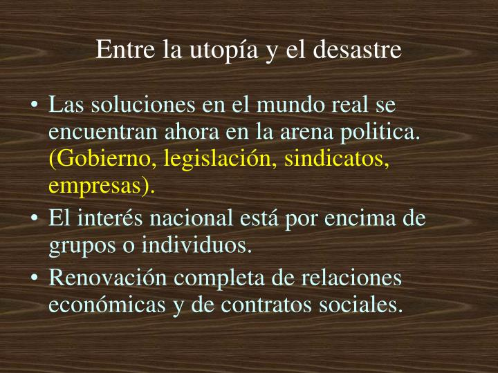 Entre la utopía y el desastre