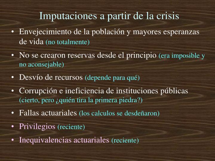 Imputaciones a partir de la crisis